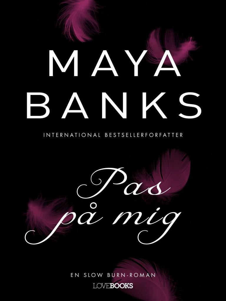 sommerlæsning paperbacks lindhardt & ringhof forlag Maya Banks Pas på mig