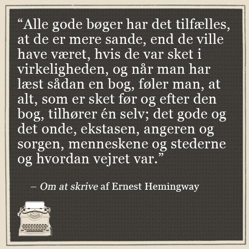 ernest hemingway citater Ernest Hemingway: Om at skrive   ernest hemingway citater