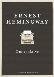 HEMINGWAY_Om_at_skrive_forside_nyny.indd