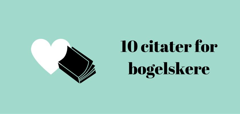 historiske citater 10 citater for bogelskere   historiske citater