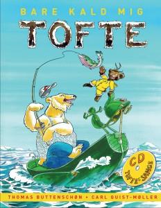 Bare kald mig tofte, børnebøger, Thomas Buttenschøn, Carl Quist-Møller
