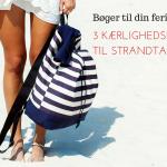 3 kærlighedsromaner til strandtasken