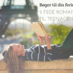 5 fede romaner til teenagere på ferie