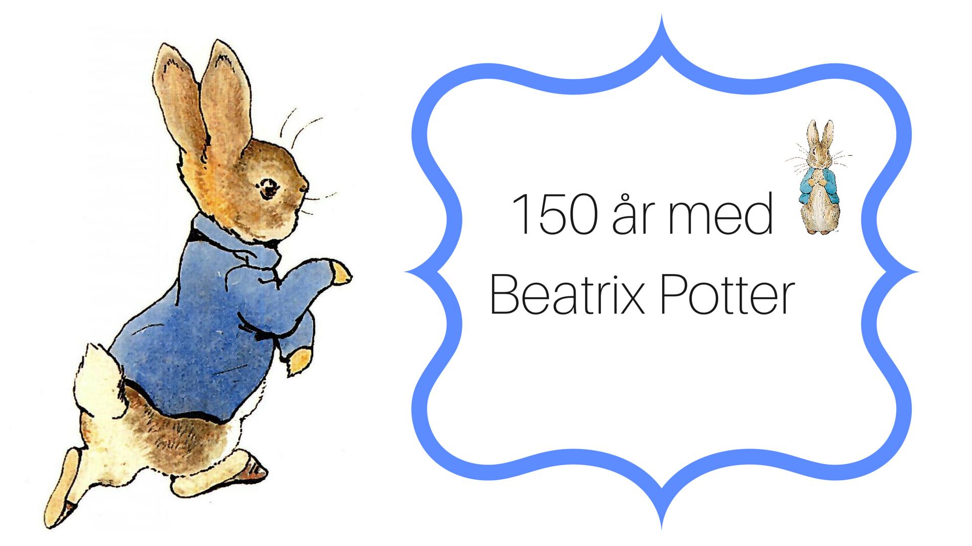 150 år med Beatrix Potter