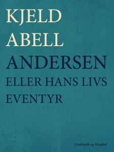 Andersen - eller hans livs eventyr