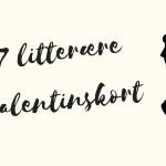 7 litterære valentinskort