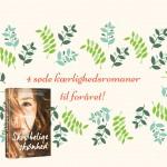 Kærlighed i luften: 4 søde kærlighedsromaner til dit forår