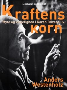 Kraftens korn Myte og virkelighed i Karen Blixens liv