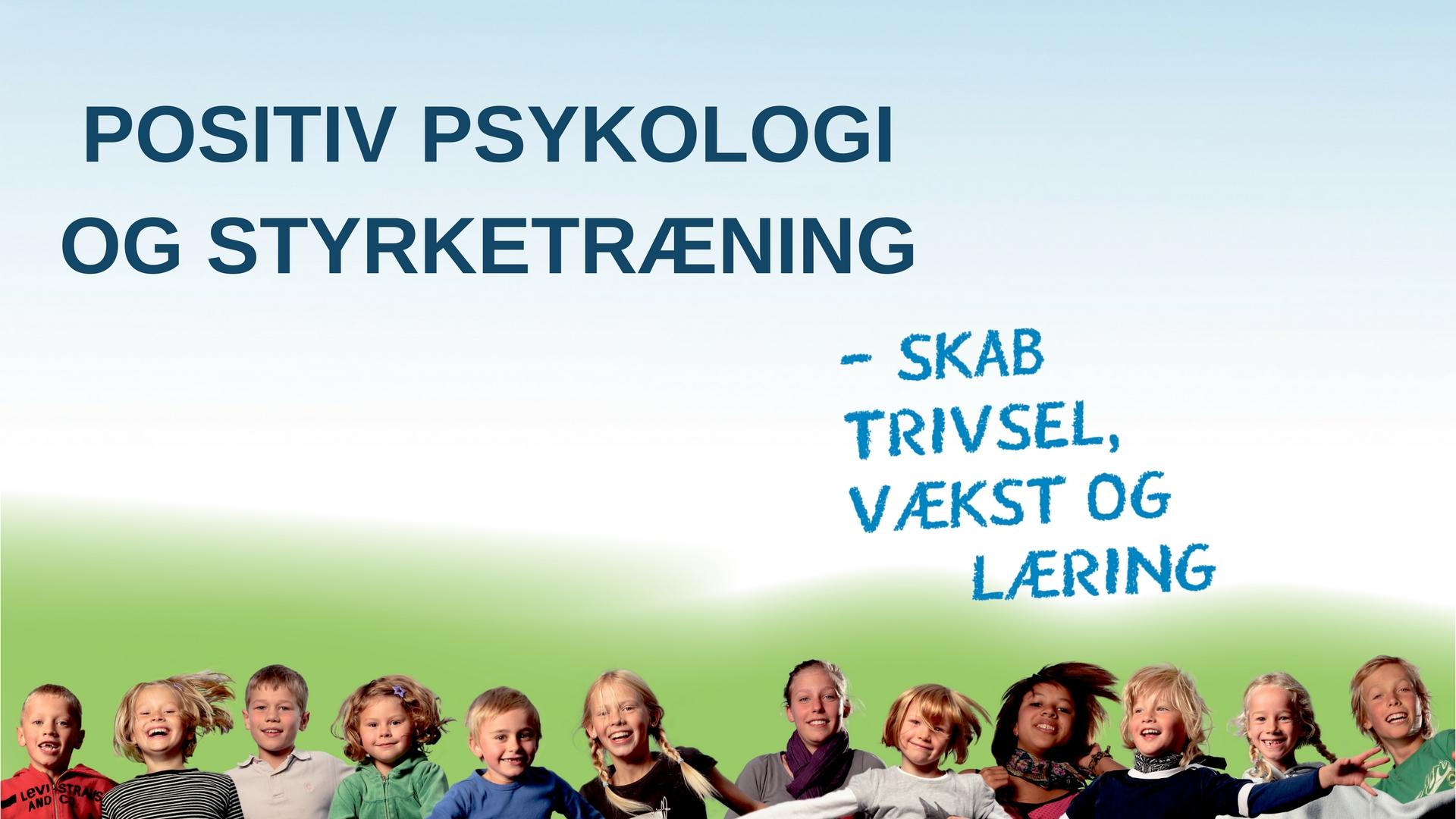 POSITIV PSYKOLOGIOG STYRKETRÆNING