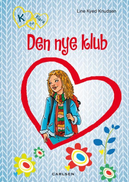 Line Kyed Knudsen, bøger til piger, pigebog, pigebøger, K for Klara, Den nye klub