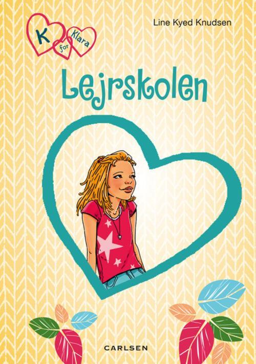 Line Kyed Knudsen, bøger til piger, pigebog, pigebøger, K for Klara, Lejrskolen