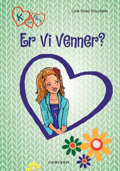 Line Kyed Knudsen, bøger til piger, pigebog, pigebøger, K for Klara, Er vi venner?