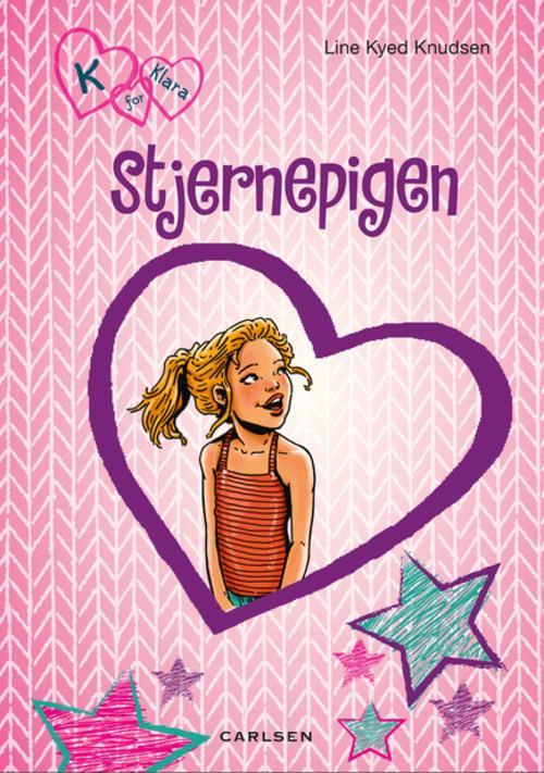 Line Kyed Knudsen, bøger til piger, pigebog, pigebøger, K for Klara, Stjernepigen