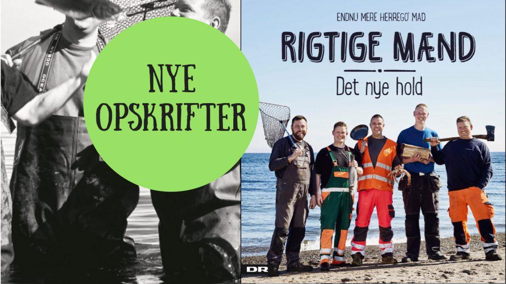 Rigtige mænd, det nye hold, 2017, sæson 2, mad, opskrifter, kogebog