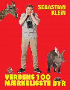 Verdens 100 mærkeligste dyr , sebastian klein, børnebøger, den store carlsen kavalkade, dyr