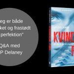 Kom bag om den bestsælgende psykologiske thriller af J.P. Delaney