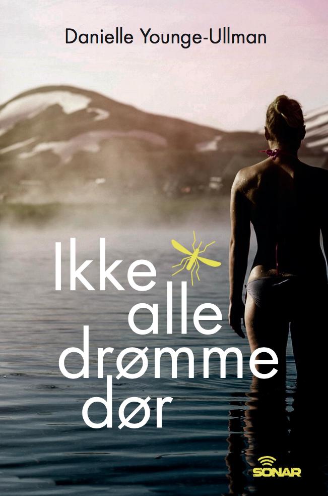 sonar serie ungdomsbøger realisme danielle younge-ullman ikke alle drømme dør, young adult-bøger