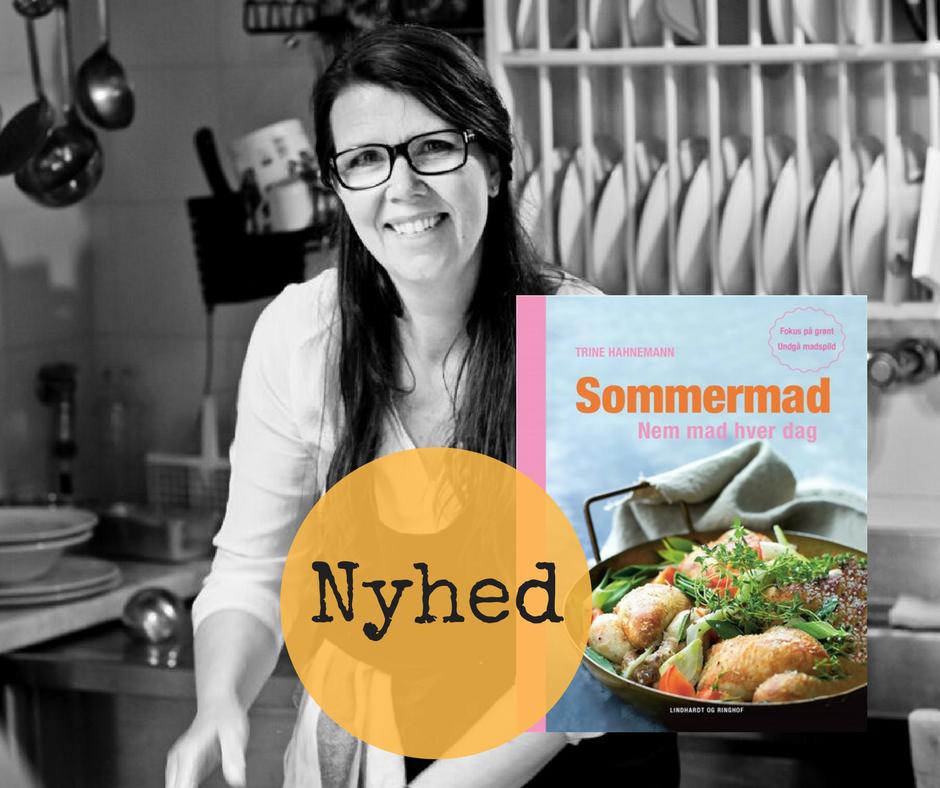 Trine Hahnemann, Sommermad, Nem mad, Sund mad, Kogebog, Opskrifter