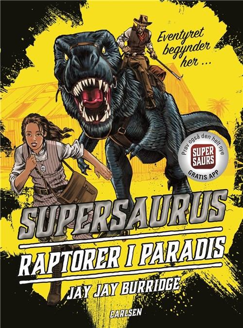 Supersaurus – raptorer i paradis, børnebøger, supersaurs, supersarurus, dinosaurer, børnebog