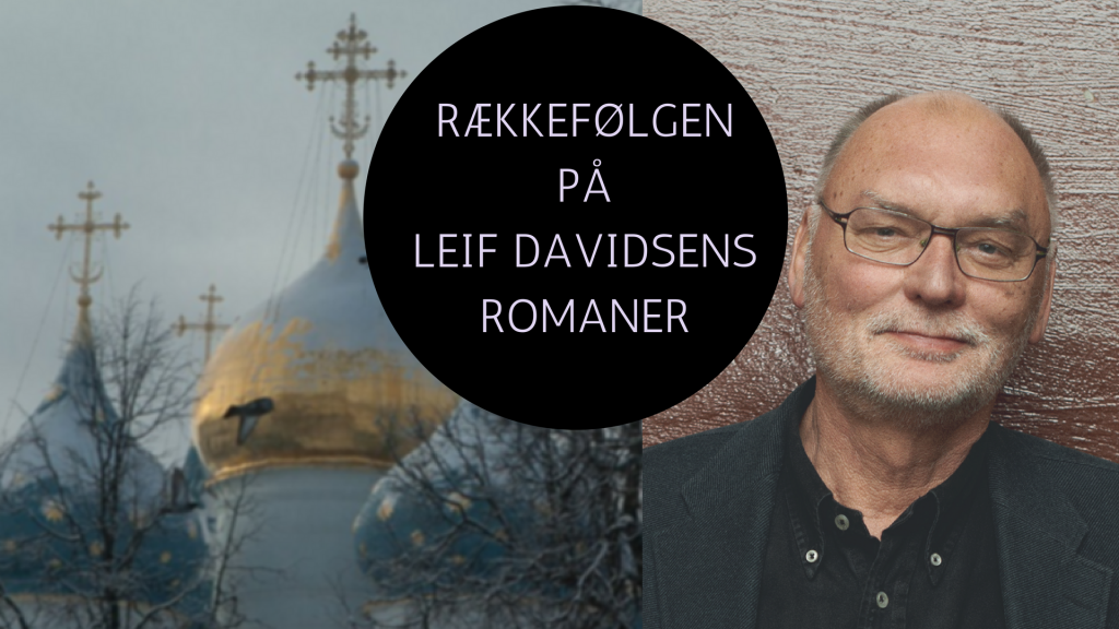rækkefølgen på Leif Davidsens bøger, spionromaner, krimier, Leif Davidsen,
