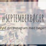 #Septemberbøger: Fyld din Instagram med bøger!