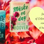 Snup to af Colleen Hoovers romaner til halv pris