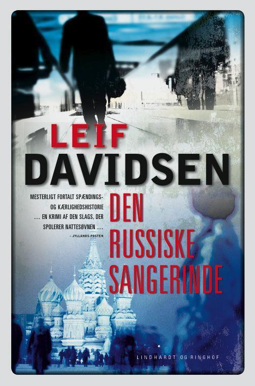 rækkefølgen på Leif Davidsens bøger, spionromaner, krimier, Leif Davidsen, den russiske sangerinde, den store russiske trilogien, bøger før murens fald, murens fald
