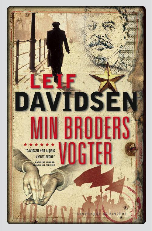 rækkefølgen på Leif Davidsens bøger, spionromaner, krimier, Leif Davidsen, den spanske borgerkrig, bøger om den spanske borgerkrig, romaner om den spanske borgerkrig, Min broders vogter