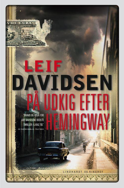 rækkefølgen på Leif Davidsens bøger, spionromaner, krimier, Leif Davidsen, romaner om Cuba, på udkig efter hemingway,