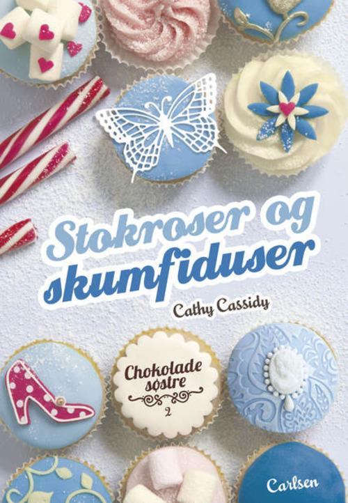 Cathy Cassidy, Chokoladesøstre, tween, tweenlæsning, læsning til tween, bog, bog til tween, pigebog, pigebøger, bog til piger, bøger til piger, Stokroser og skumfiduser