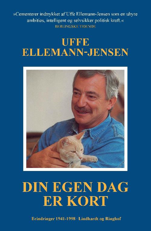 Uffe Ellemann-Jensen, Din egen dag er kort, politik, politisk biografi, biografi, selvbiografi