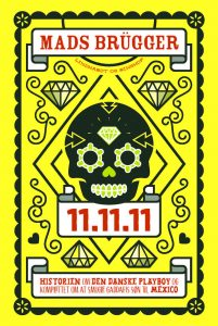 11.11.11, Mads Brügger, Gaddafi, Mexico