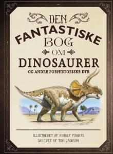 den fantastiske bog, dinosaurer, børnebog, børnebøger, forhistoriske dyr
