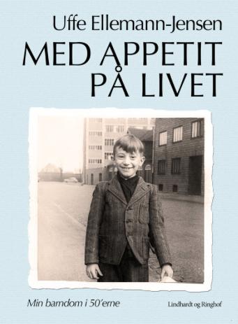 Uffe Ellemann-Jensen, politik, politisk biografi, biografi, selvbiografi, med appetit på livet, min barndom i 50'erne