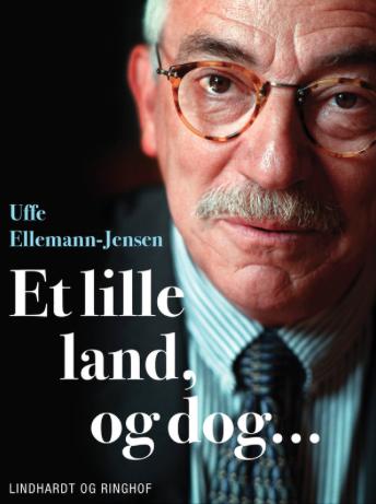 Uffe Ellemann-Jensen, politik, politisk biografi, biografi, selvbiografi, et lille land og dog
