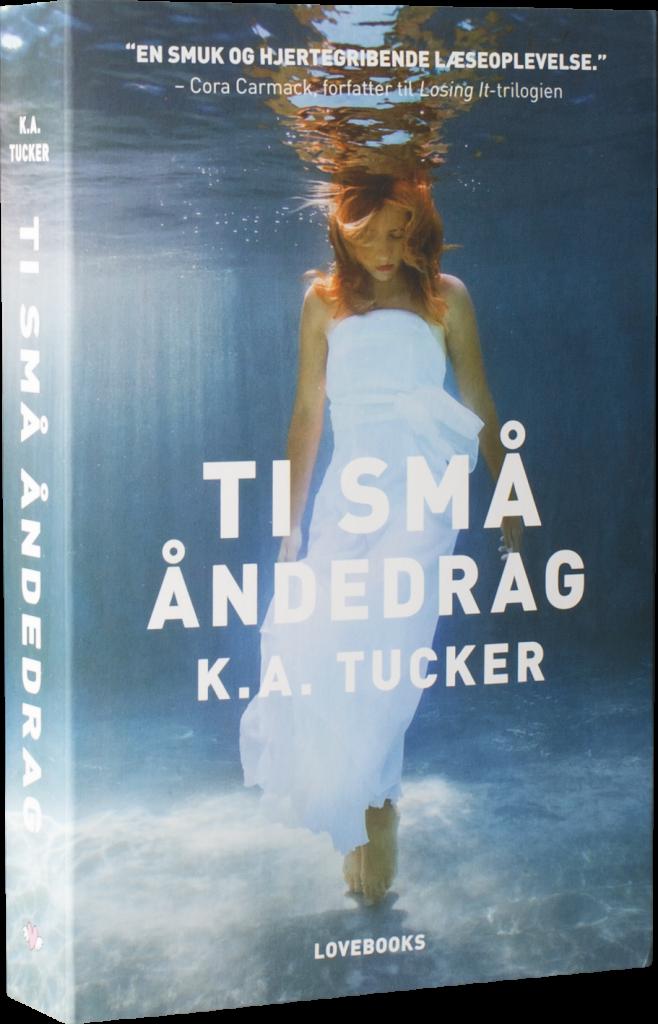 Ti små åndedrag, K.A. Tucker, kærlighedsroman, kærlighed, lovebooks, romantisk bog, romantik