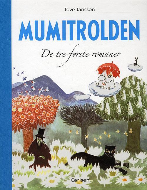 Mumitrolden, Tove Jansson, mumitrolde, De tre første romaner, børnebog, børnebøger, børnebogsklassiker, klassiske børnebøger
