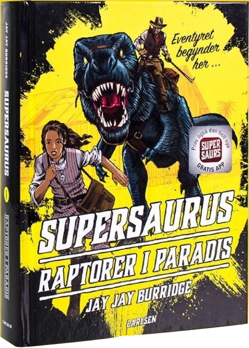 Supersaurus, bøger til tweens, supersaurus – raptorer i paradis, jay jay burridge, eventyr, indiana jones, augmented reality, dinosaurer, dinosaurer