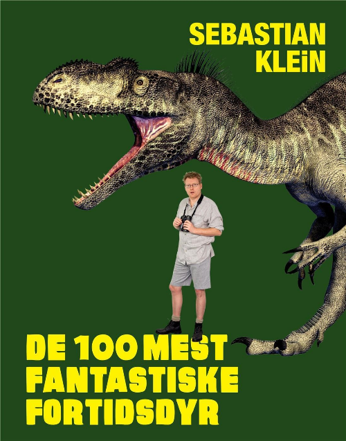 De 100 mest fantastiske fortidsdyr, Sebastian Klein, dyrebog, dyrebøger