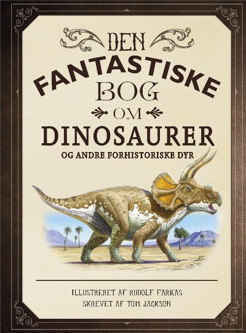 Den fantastiske bog om dinosaurer, dyrebog, dyrebøger, bog om dinosaurer