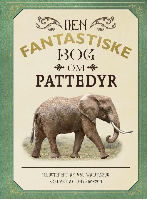 Den fantastiske bog om pattedyr, dyrebog, dyrebøger