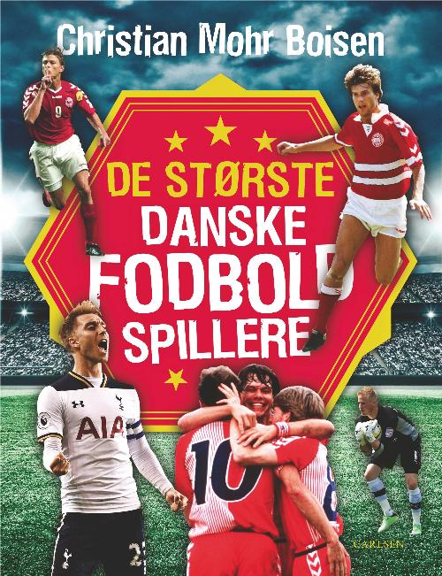 De største danske fodboldspillere, Christian Mohr Boisen, fodboldbog, fodboldbøger
