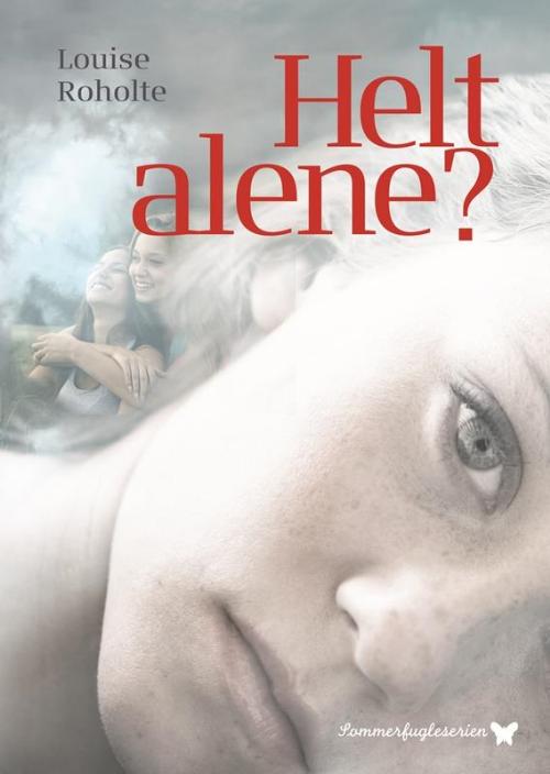 Helt alene, Louise Roholte, bog om ensomhed, pigebog