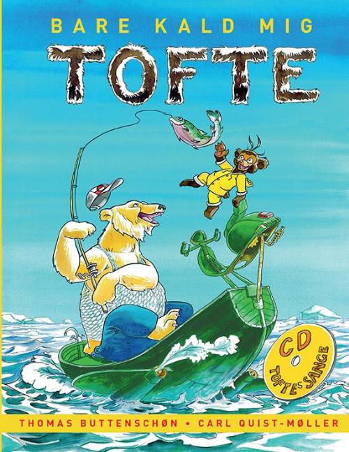 Bare kald mig Tofte, højtlæsningsbog, bog med musik, Carl Quist Møller, Thomas Buttenschøn, børnebog,