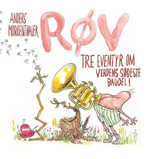Røv – tre eventyr om verdens sødste bagdel, Anders Morgenthaler, børnebog, børnebøger