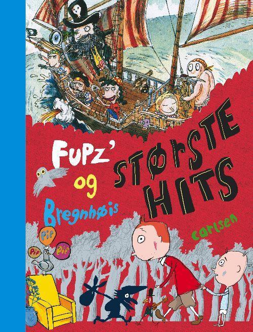 Fupz og Bregnhøis største hits, Kim Fupz Aakeson, Rasmus Bregnhøi, børnebog, børnebøger