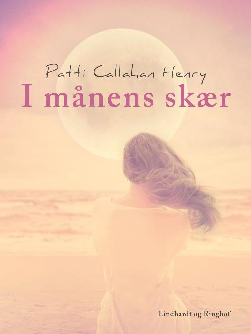 Patti Callahan Henry, I månens skær, kærlighed, kærlighedsroman