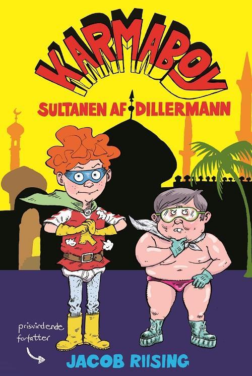 Karmaboy, Jacob Riising, Sultanen af Dillermann