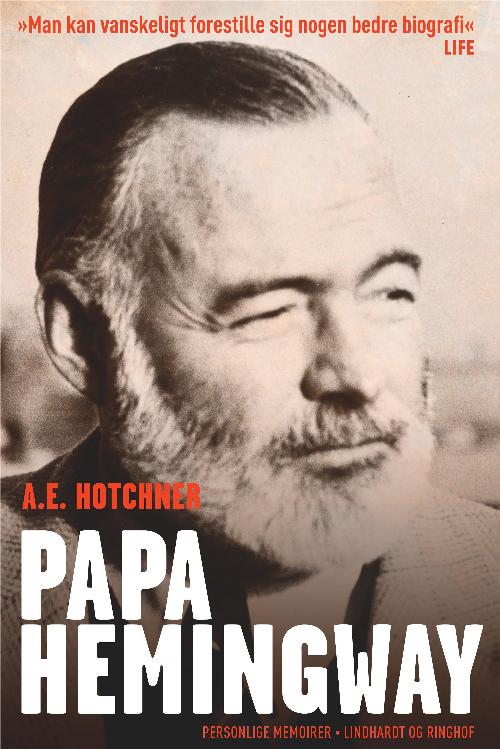 Papa Hemingway, Ernest Hemingway, Hemingway, biografi,