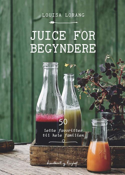 Juice for begyndere, Louisa Lorang, juiceopskrift, rødbedejuice